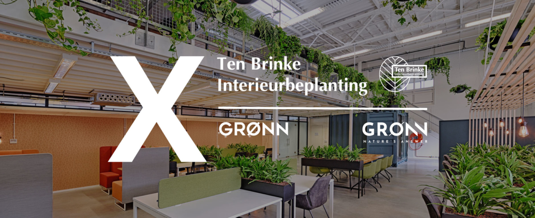 Samenwerking Ten Brinke Interieurbeplanting & GRØNN